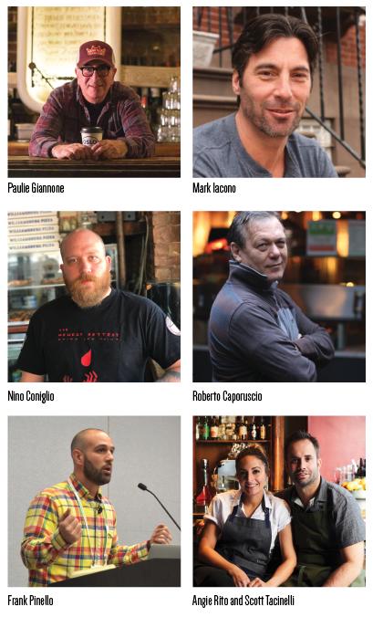 Paulie Giannone, Mark Iacono, Nino Coniglio, Roberto Caporuscio, Frank Pinello, Angie Rito, Scott Tacinelli
